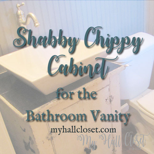 Shabby Chippy Cabinet for the Bathroom Vanity