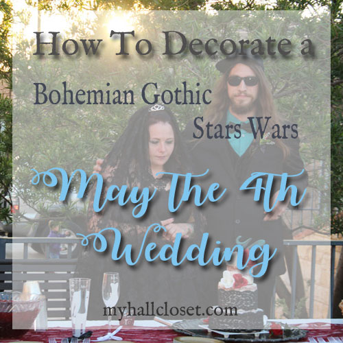 May the 4th Wedding – How to Decorate a May the 4th Wedding