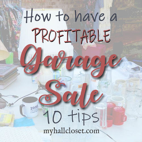 How to Have a Profitable Garage Sale – 10 Tips to a Great Sale