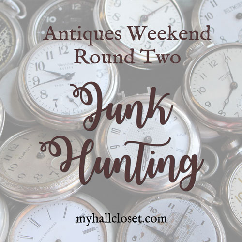 Junk Hunting at Antiques Weekend – Round Two