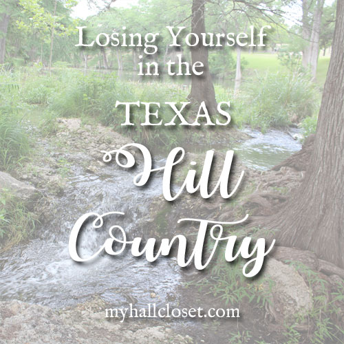 Losing Yourself in the Texas Hill Country – Part One