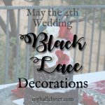 Black Lace Wedding Decorations – May the 4th Wedding