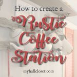 Create a rustic coffee station