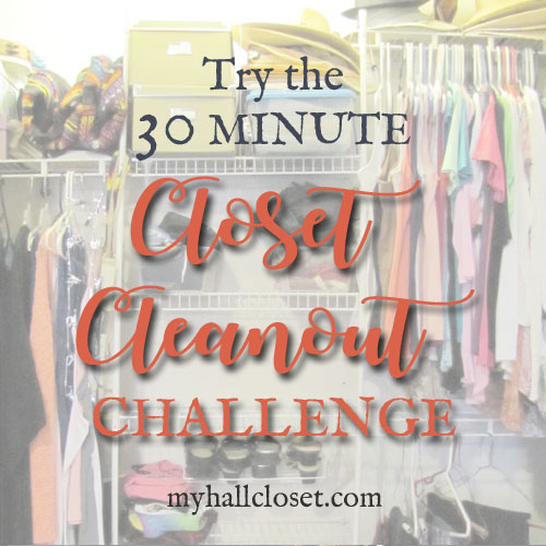 Closet Cleanout Challenge – Just 30 Minutes at a Time