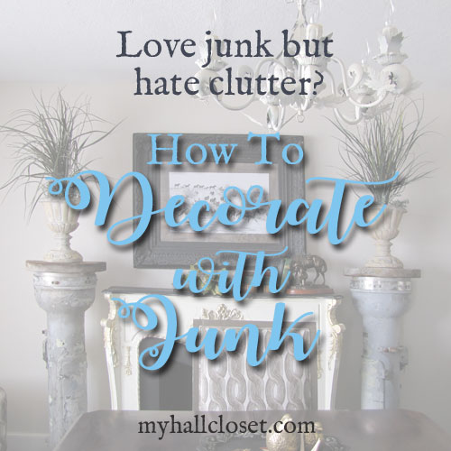 How to Decorate With Junk – A Few Tips – Proverbs 31