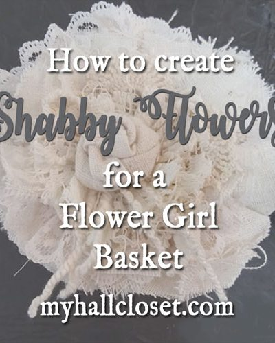 How to create Shabby Flowers for a flower girl basket