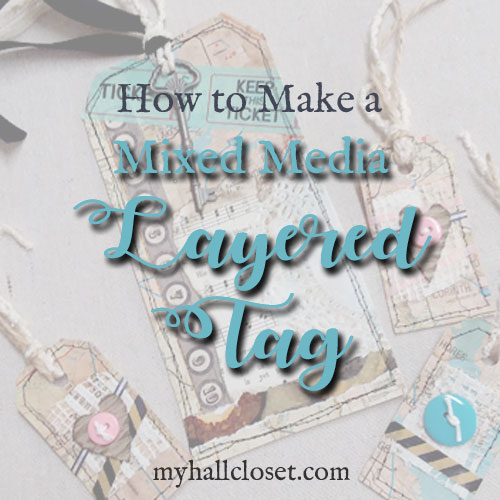 How to Make Mixed Media Layered Tag for Junk Journals