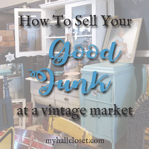 How to Sell Your Good Junk at a Vintage Market