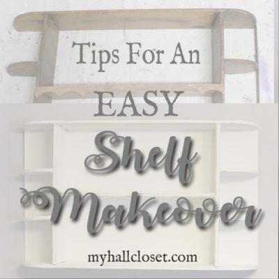 Tips for an Easy Shelf Makeover