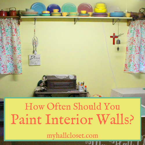 How Often should you paint interior walls