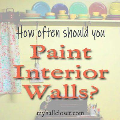 How often should you paint interior walls