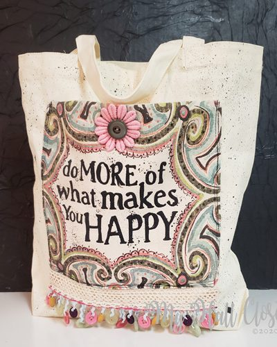 Do more of what makes you happy upcycled tote